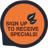 Sign up to Receive our Specials